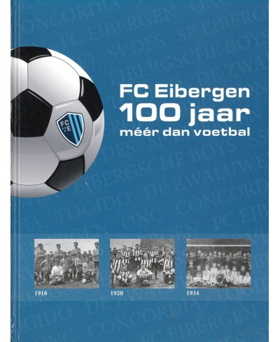 FC Eibergen 100 jaar, méér dan voetbal