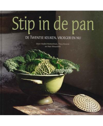 Stip in de pan, de Twentse keuken, vroeger en nu