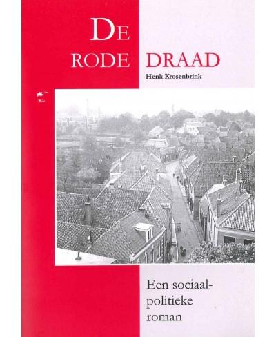 De rode draad, een politiek historische roman