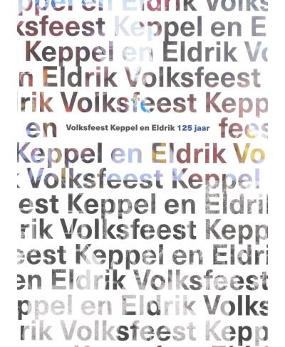 125 jaar Volksfeest Keppel en Eldrik