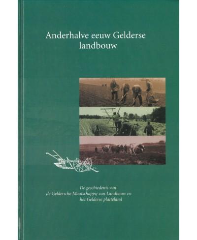 Anderhalve eeuw Gelderse landbouw - tweedehands