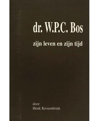 Dr. W.P.C. Bos, zijn leven en zijn tijd